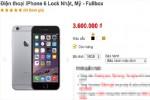 iPhone 6 lock giảm giá mạnh, chỉ còn hơn 3 triệu đồng