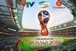 """Tiết lộ: Cuộc """"giải cứu"""" bản quyền World Cup 2018 tại Việt Nam"""