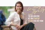 Lê Hoàng Uyên Vy - Tôi rời ADAYROI để tìm startup tỉ USD cho  Việt Nam