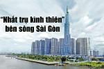 """""""Nhất trụ kình thiên"""" bên sông Sài Gòn"""