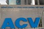 Nhiều sai phạm tại dự án đầu tư xây dựng của Tổng công ty Cảng hàng không Việt Nam