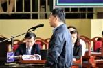 """Cựu Cục trưởng C50 Nguyễn Thanh Hóa: """"Dương không cho tôi gì cả"""""""
