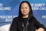 Giám đốc tài chính Huawei nói gì trước khi bị bắt ở Canada?