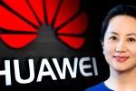 Sự phối hợp giữa Mỹ và Canada trong vụ bắt giám đốc Huawei
