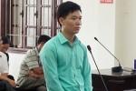 Tòa phúc thẩm tuyên phạt Hoàng Công Lương 30 tháng tù