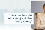 """Chủ tịch FLC Trịnh Văn Quyết: """"Tôi chưa bao giờ nói suông khi làm hàng không"""""""