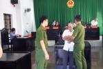 Đắk Nông: Ông nội hiếp dâm cháu gái mới 9 tuổi, lãnh 20 năm tù
