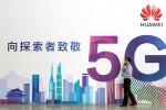 """Không cần Mỹ, Huawei vẫn có những hợp đồng thi công 5G """"béo bở"""""""