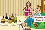 Sự lợi hại của ông chồng mê nhậu
