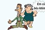 Khen vợ béo một cách 'tế nhị'