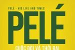 Ra mắt sách về huyền thoại Pelé